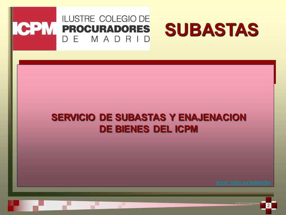 SUBASTAS 3 Marco Jurídico Realización a cargo entidad especializada Intervención del ICPM Convenio de Realización Catálogo de Servicios Funciones – Documentos – etc.