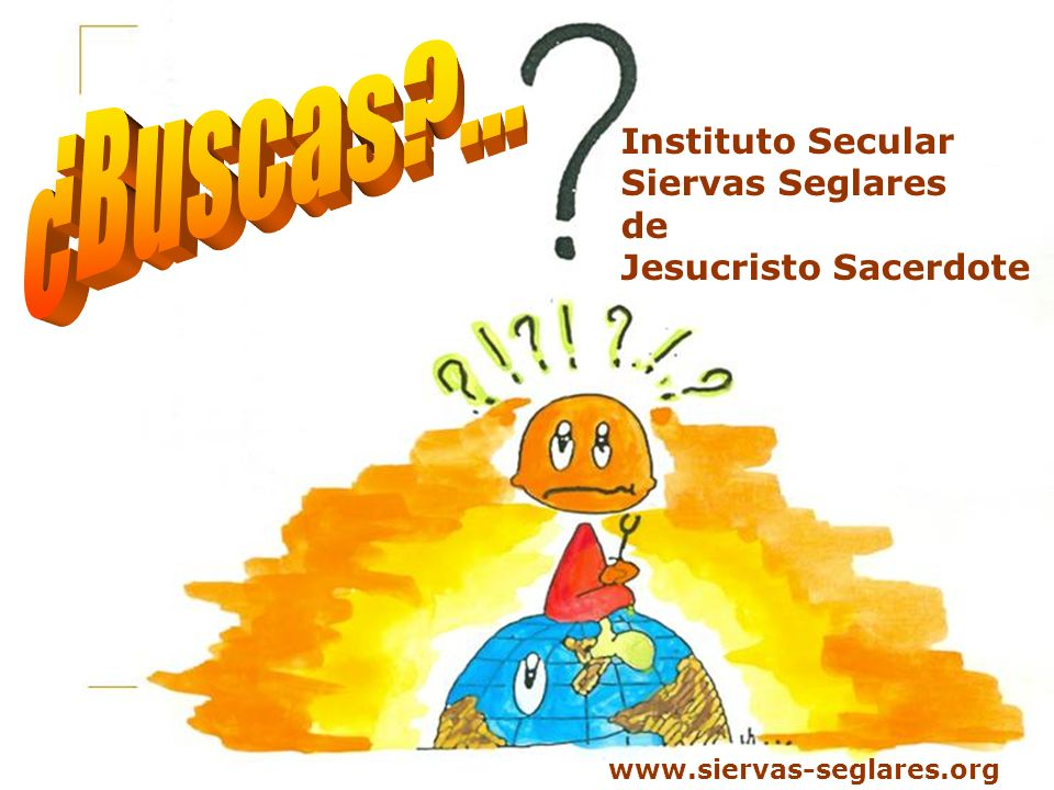 Los Institutos Seculares han nacido y se han desarrollado inspirados por el anhelo profundo de SÍNTESIS: