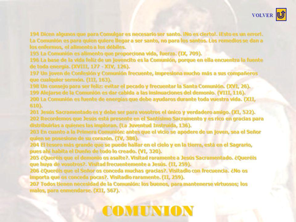 COMUNIÓN 188 Las Comuniones hacedlas como se debe. Hay algunos que se acercan a la Santa Comunión y no piensan en corregirse de sus defectos: hacen la