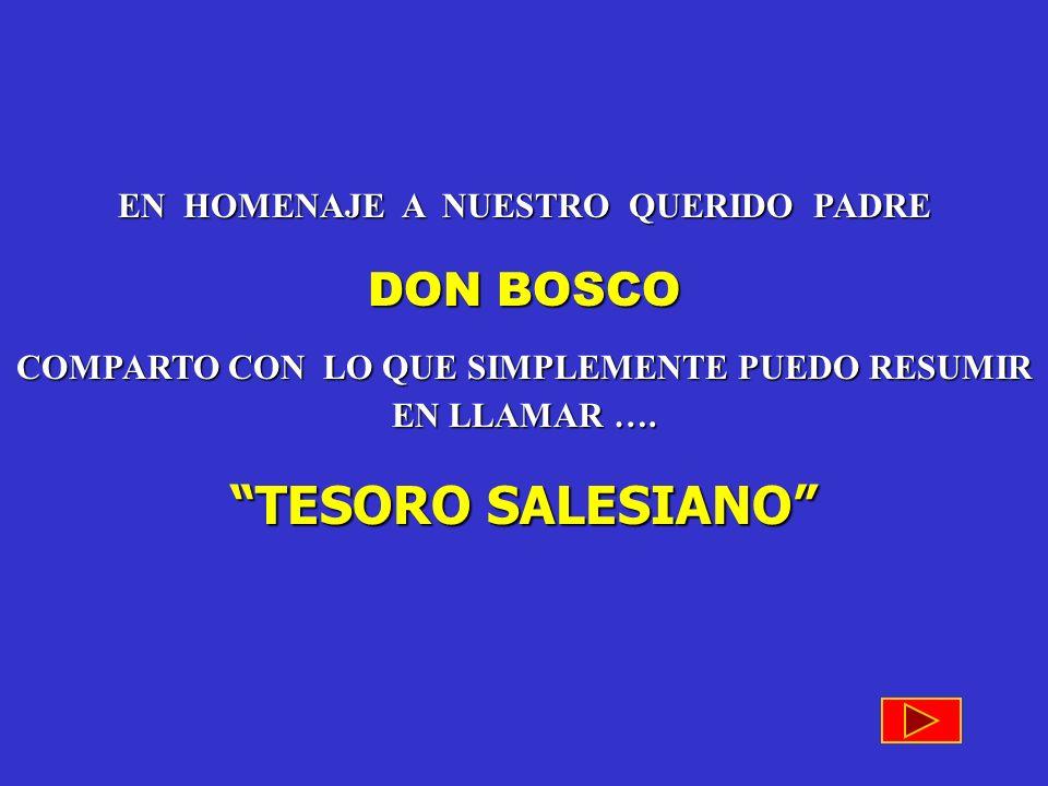 16 de AGOSTO Fiesta de la Familia Salesiana Cumpleaños de DON BOSCO...