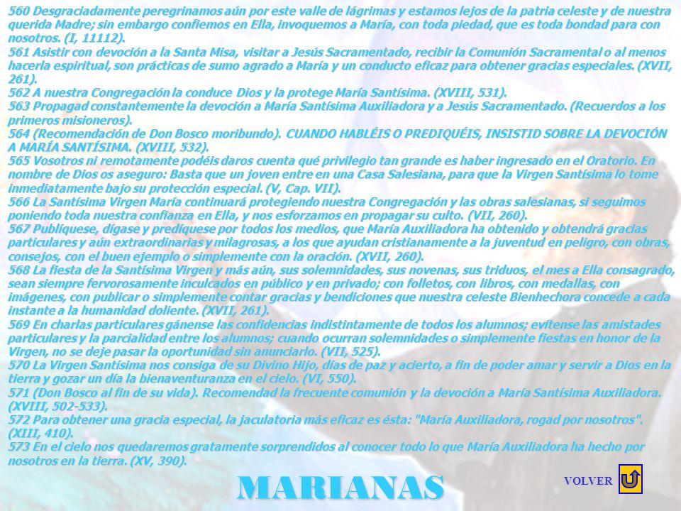 MARIANAS 547 La devoción y el amor a María Santísima es una gran protección y un arma poderosa contra las asechanzas del demonio. (BAC. 679). 548 Aún