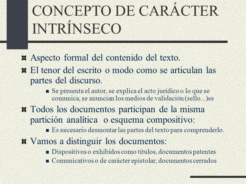 CONCEPTO DE CARÁCTER INTRÍNSECO Aspecto formal del contenido del texto. El tenor del escrito o modo como se articulan las partes del discurso. Se pres