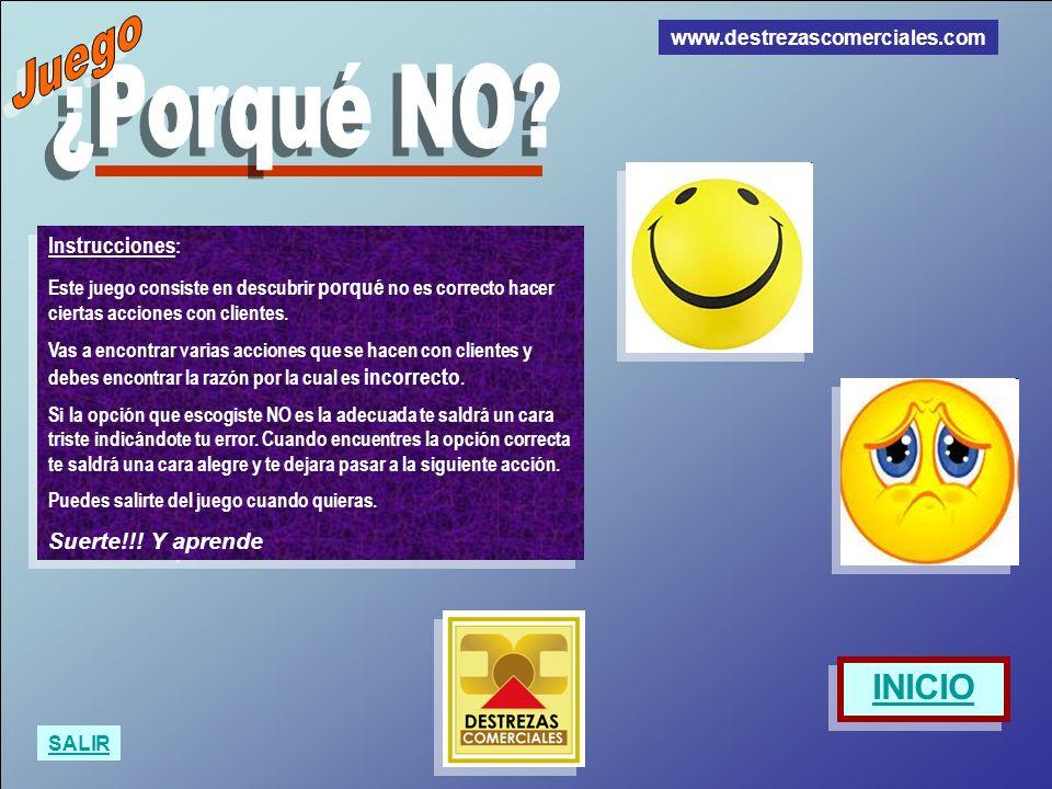 www.destrezascomerciales.com Instrucciones : Este juego consiste en descubrir porqué no es correcto hacer ciertas acciones con clientes. Vas a encontr