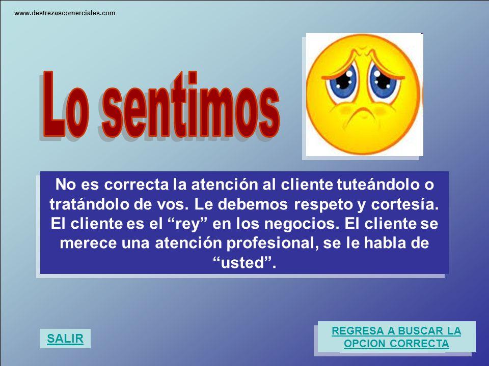 No es correcta la atención al cliente tuteándolo o tratándolo de vos. Le debemos respeto y cortesía. El cliente es el rey en los negocios. El cliente