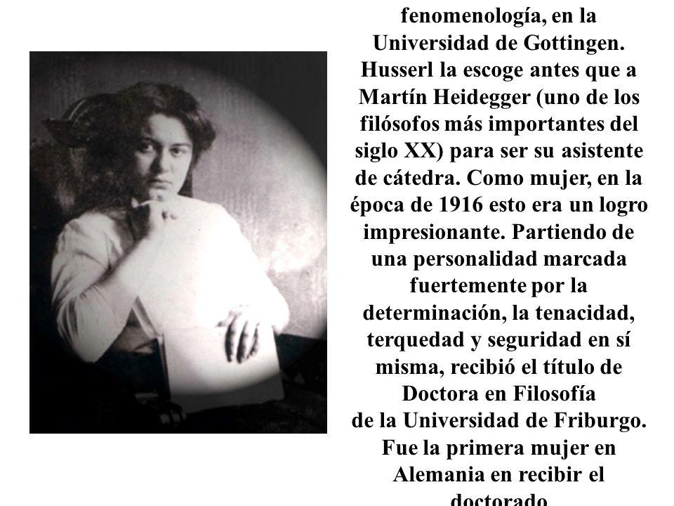 Fue una brillante estudiante de fenomenología, en la Universidad de Gottingen.