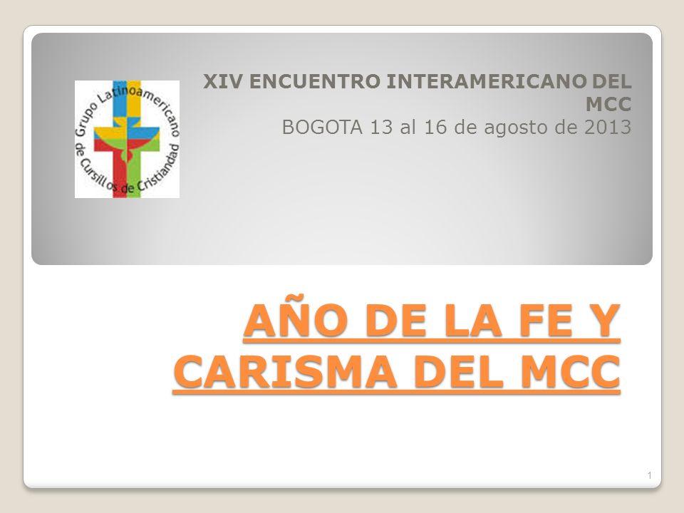 AÑO DE LA FE Y CARISMA DEL MCC XIV ENCUENTRO INTERAMERICANO DEL MCC BOGOTA 13 al 16 de agosto de 2013 1
