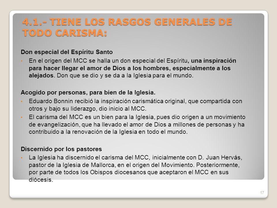 4.1.- TIENE LOS RASGOS GENERALES DE TODO CARISMA: 4.1.- TIENE LOS RASGOS GENERALES DE TODO CARISMA: Don especial del Espíritu Santo En el origen del M