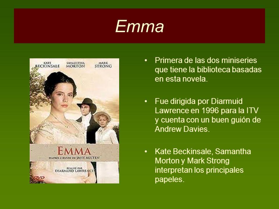 Emma Primera de las dos miniseries que tiene la biblioteca basadas en esta novela. Fue dirigida por Diarmuid Lawrence en 1996 para la ITV y cuenta con