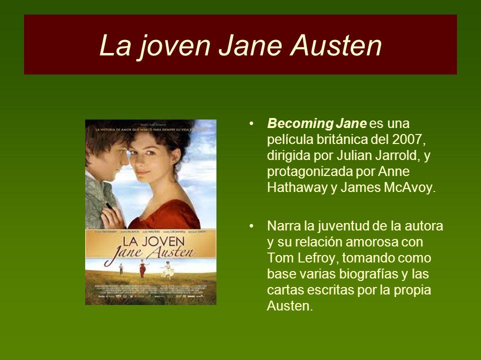 La joven Jane Austen Becoming Jane es una película británica del 2007, dirigida por Julian Jarrold, y protagonizada por Anne Hathaway y James McAvoy.