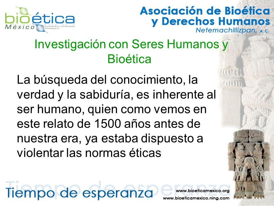 Investigación con Seres Humanos y Bioética 1.- Es absolutamente esencial el consentimiento voluntario del sujeto humano.