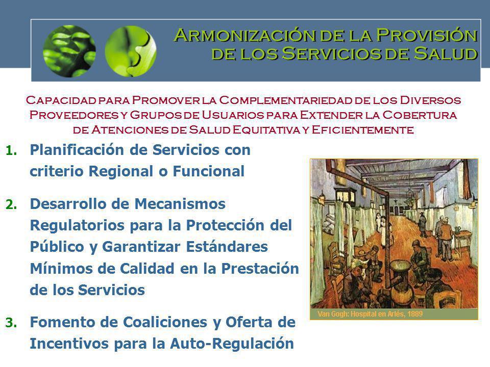 Armonización de la Provisión de los Servicios de Salud Armonización de la Provisión de los Servicios de Salud 1. Planificación de Servicios con criter
