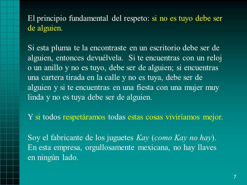 7 El principio fundamental del respeto: si no es tuyo debe ser de alguien.