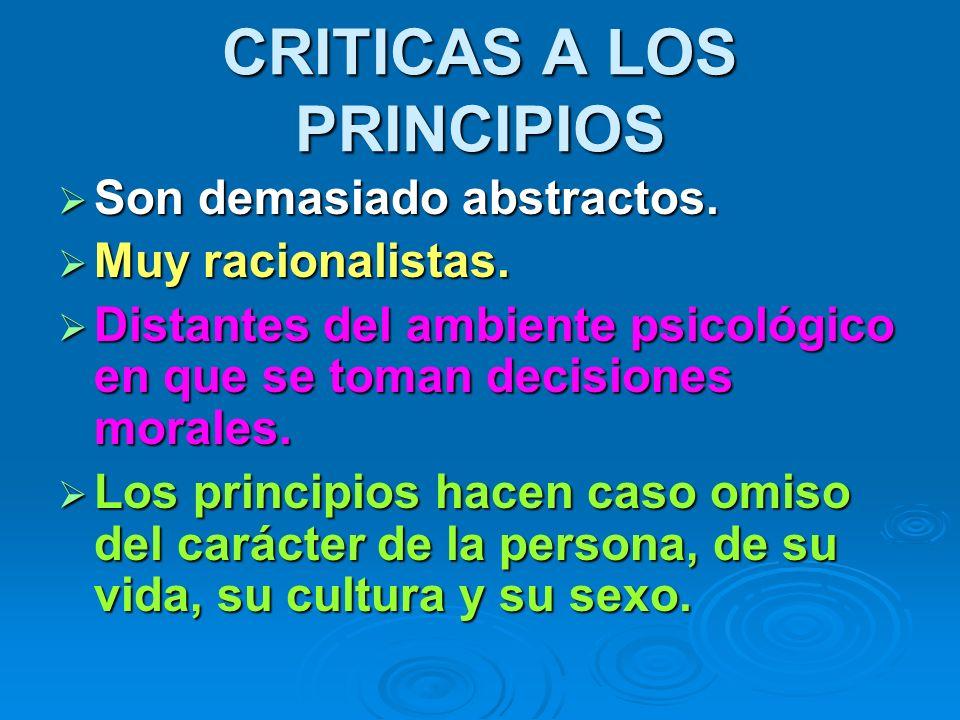 CRITICAS A LOS PRINCIPIOS Son demasiado abstractos.