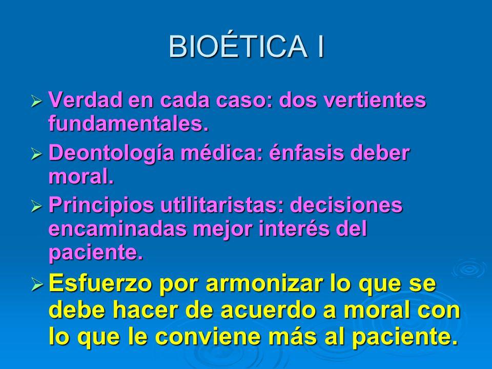 BIOÉTICA I Verdad en cada caso: dos vertientes fundamentales.
