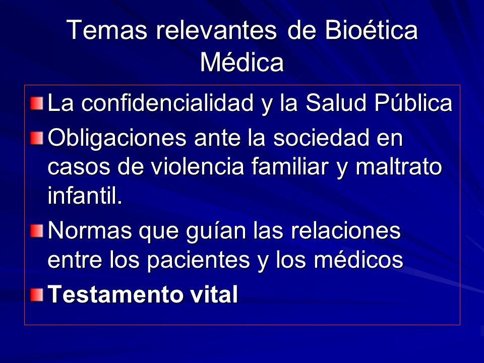 Temas relevantes de Bioética Médica La confidencialidad y la Salud Pública Obligaciones ante la sociedad en casos de violencia familiar y maltrato infantil.