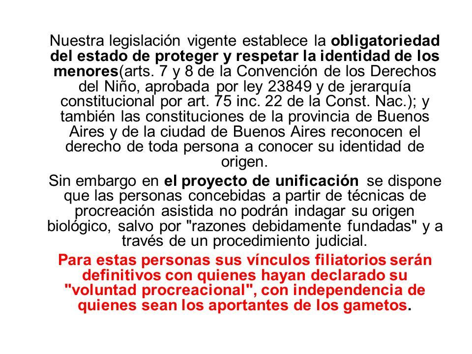 Nuestra legislación vigente establece la obligatoriedad del estado de proteger y respetar la identidad de los menores(arts. 7 y 8 de la Convención de