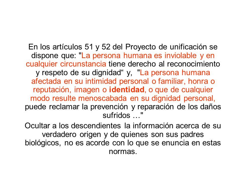 En los artículos 51 y 52 del Proyecto de unificación se dispone que: