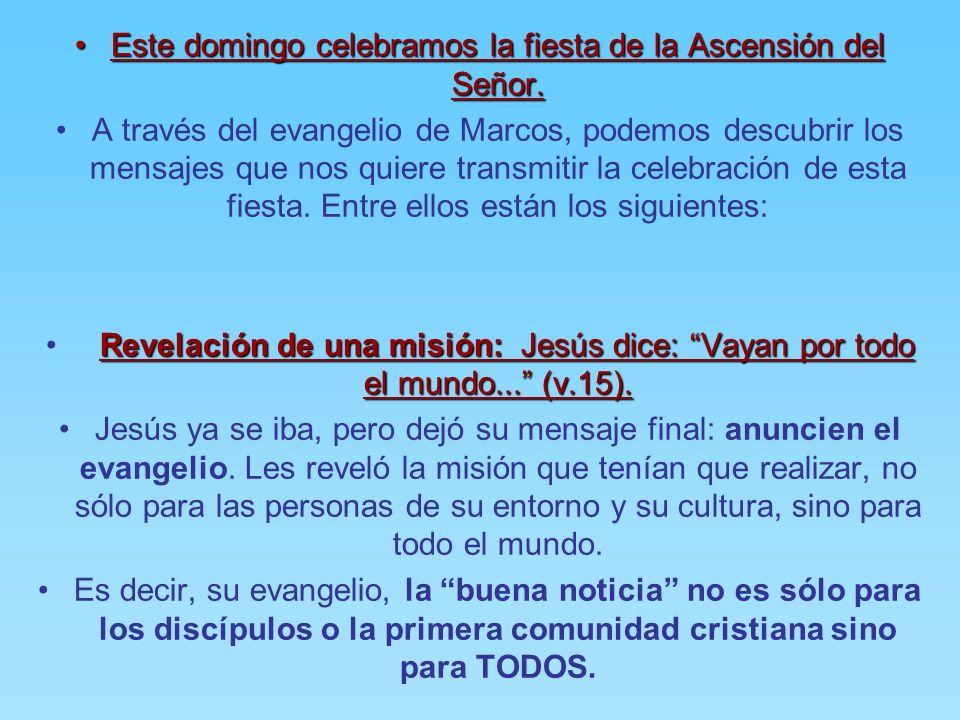 Este domingo celebramos la fiesta de la Ascensión del Señor.Este domingo celebramos la fiesta de la Ascensión del Señor.