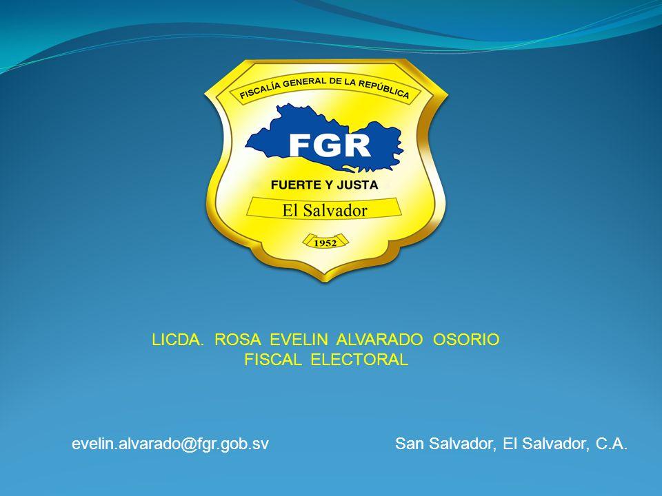 LICDA. ROSA EVELIN ALVARADO OSORIO FISCAL ELECTORAL evelin.alvarado@fgr.gob.svSan Salvador, El Salvador, C.A.