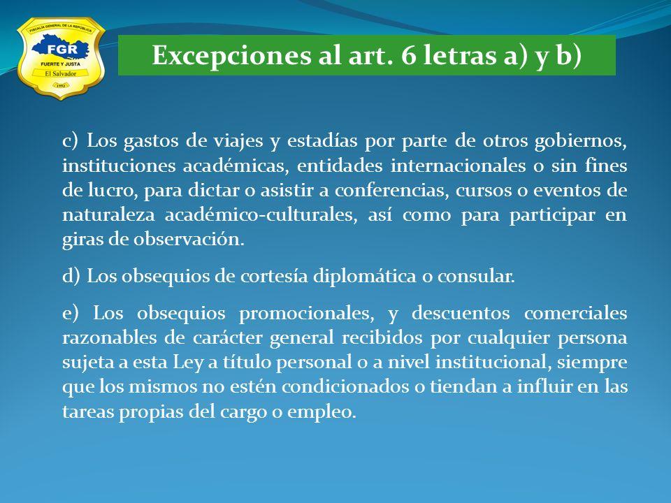 Excepciones al art. 6 letras a) y b) c) Los gastos de viajes y estadías por parte de otros gobiernos, instituciones académicas, entidades internaciona