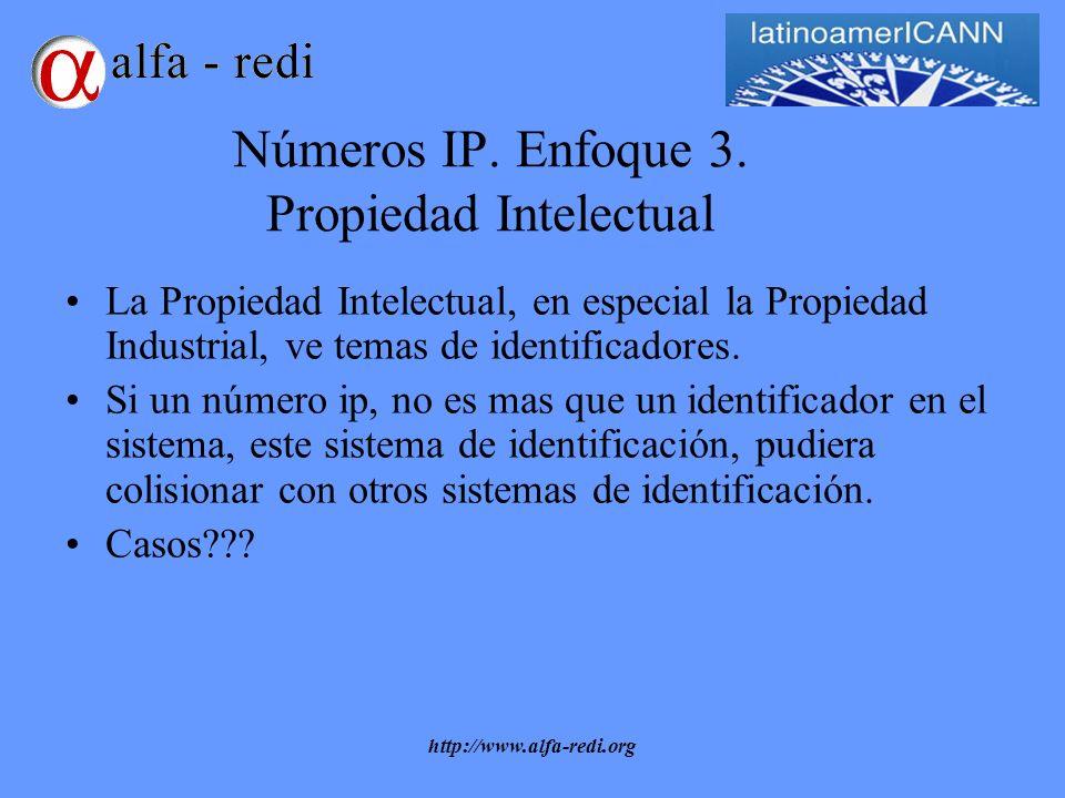 http://www.alfa-redi.org Números IP. Enfoque 3.