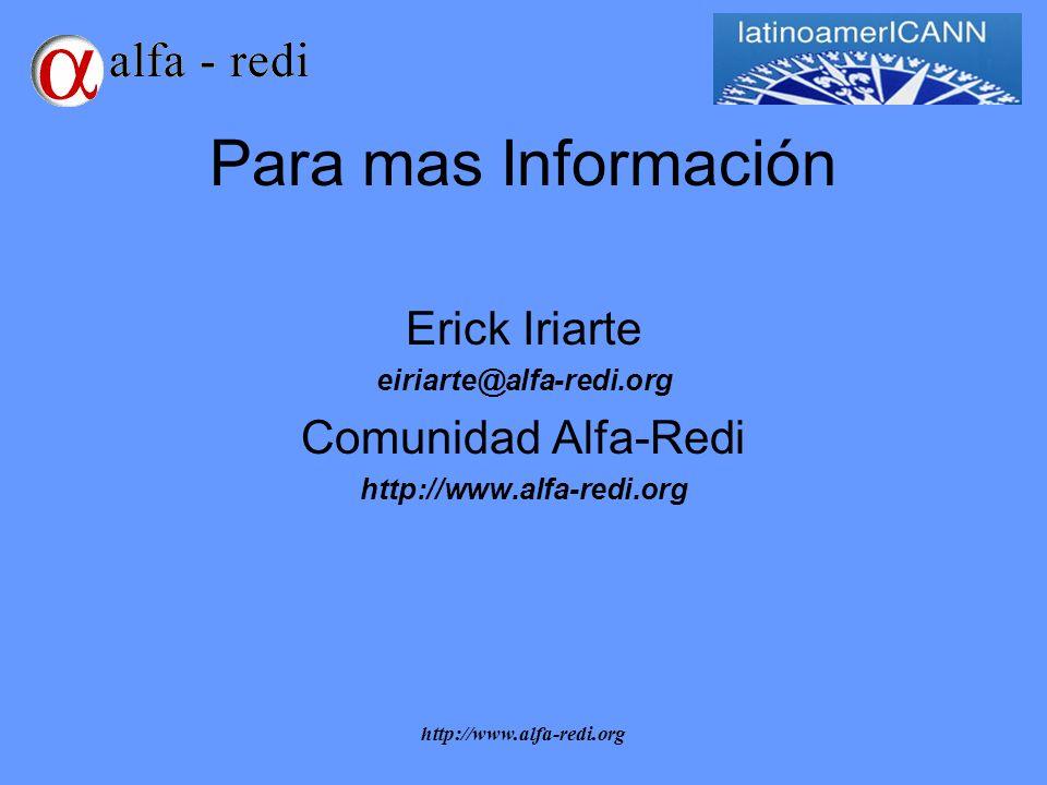 http://www.alfa-redi.org Para mas Información Erick Iriarte eiriarte@alfa-redi.org Comunidad Alfa-Redi http://www.alfa-redi.org