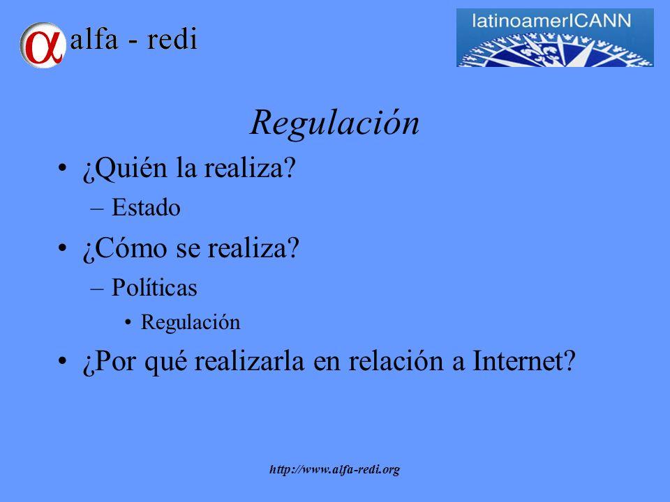 http://www.alfa-redi.org Regulación ¿Quién la realiza.