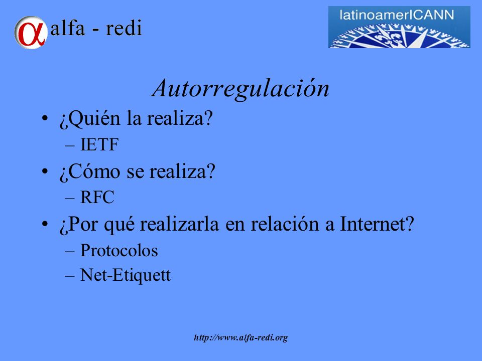http://www.alfa-redi.org Autorregulación ¿Quién la realiza.