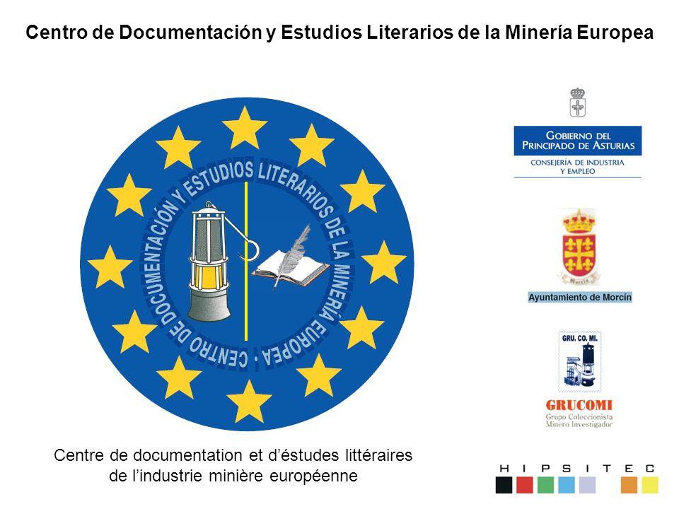 Centro de Documentación y Estudios Literarios de la Minería Europea Centre de documentation et déstudes littéraires de lindustrie minière européenne