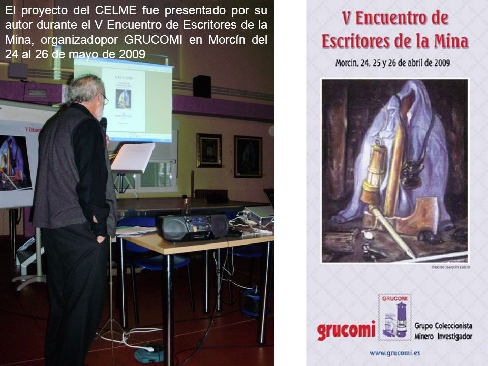El proyecto del CELME fue presentado por su autor durante el V Encuentro de Escritores de la Mina, organizadopor GRUCOMI en Morcín del 24 al 26 de may