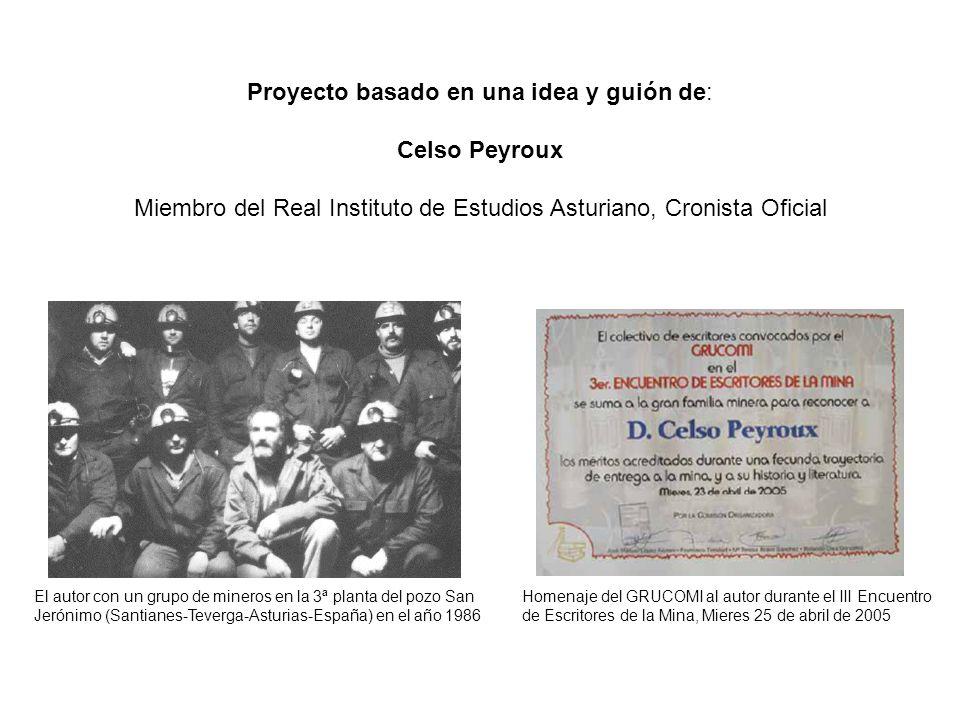Proyecto basado en una idea y guión de: Celso Peyroux Miembro del Real Instituto de Estudios Asturiano, Cronista Oficial El autor con un grupo de mine