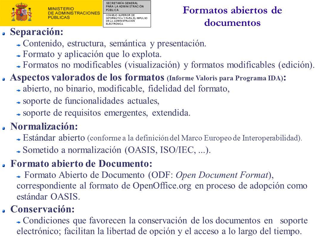 CONSEJO SUPERIOR DE INFORMÁTICA Y PARA EL IMPULSO DE LA ADMINISTRACIÓN ELECTRÓNICA SECRETARÍA GENERAL PARA LA ADMINISTRACIÓN PÚBLICA Formatos abiertos
