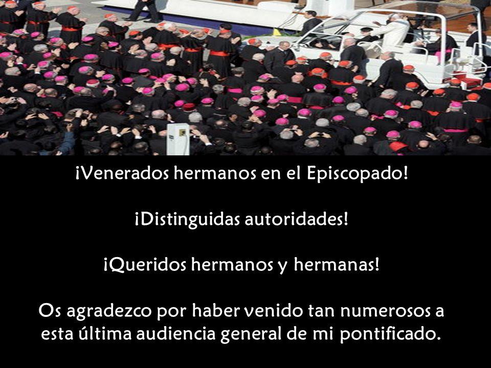 ¡Venerados hermanos en el Episcopado.¡Distinguidas autoridades.