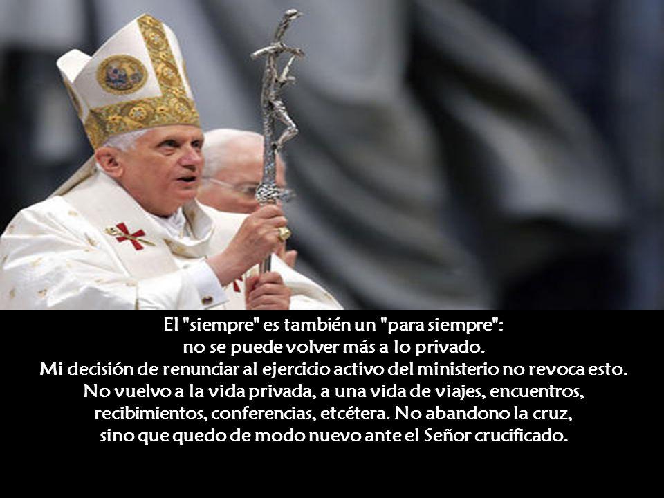 que el Papa tiene verdaderamente hermanos y hermanas, hijos e hijas en todo el mundo, y que se siente seguro en el abrazo de su comunión; porque no se