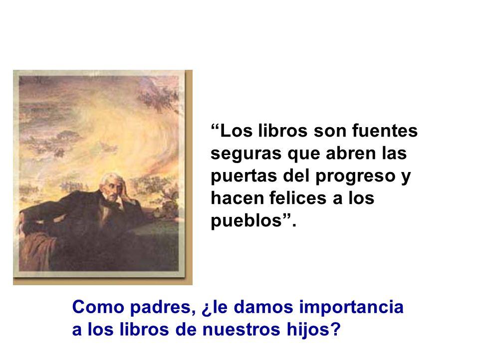 Los libros son fuentes seguras que abren las puertas del progreso y hacen felices a los pueblos. Como padres, ¿le damos importancia a los libros de nu
