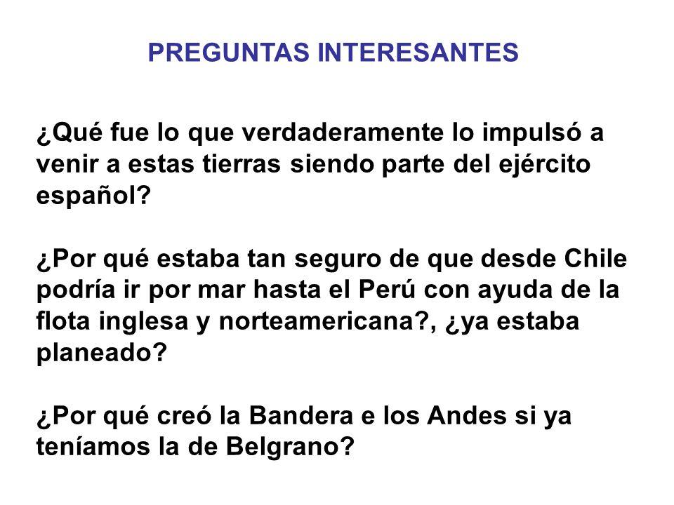 ¿Qué fue lo que verdaderamente lo impulsó a venir a estas tierras siendo parte del ejército español? ¿Por qué estaba tan seguro de que desde Chile pod