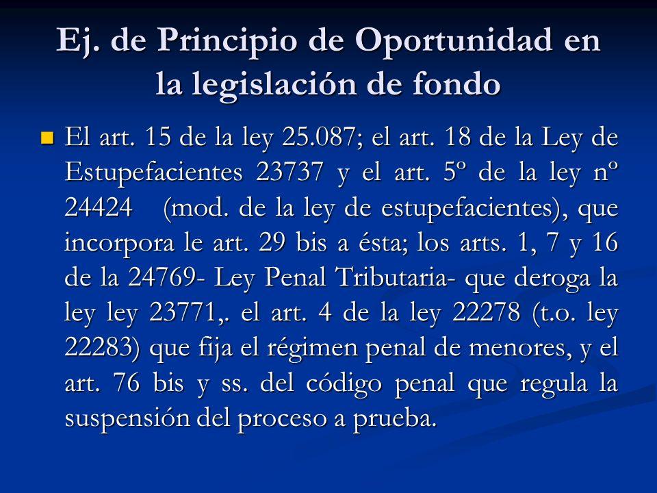 Ej.de Principio de Oportunidad en la legislación de fondo El art.
