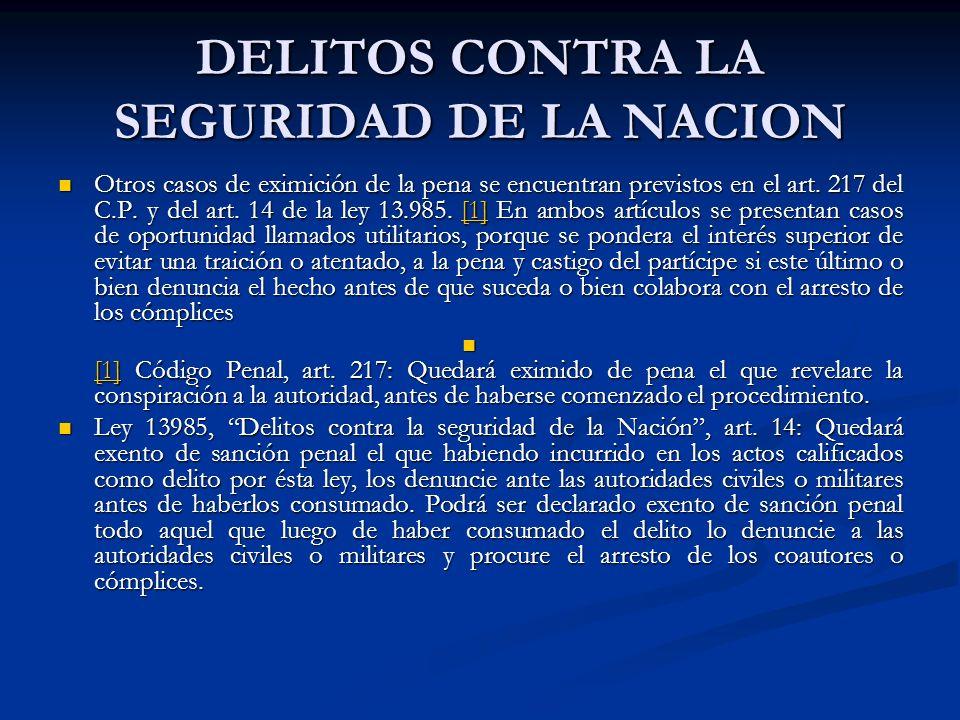 DELITOS CONTRA LA SEGURIDAD DE LA NACION Otros casos de eximición de la pena se encuentran previstos en el art.