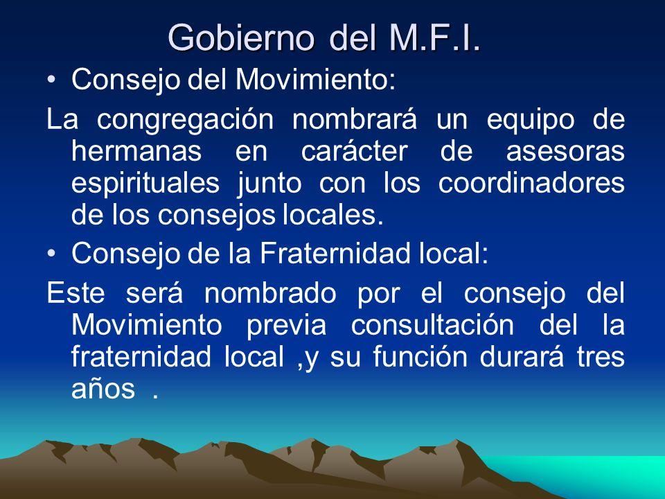 Gobierno del M.F.I. Consejo del Movimiento: La congregación nombrará un equipo de hermanas en carácter de asesoras espirituales junto con los coordina