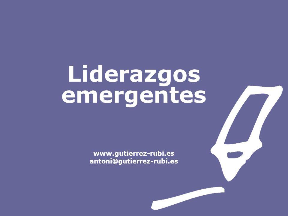 Liderazgos emergentes www.gutierrez-rubi.es antoni@gutierrez-rubi.es