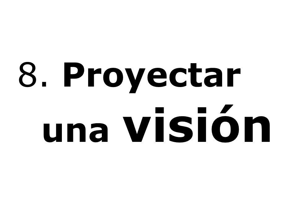 8. Proyectar una visión