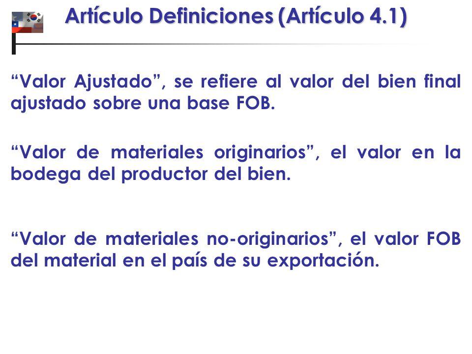 Valor Ajustado, se refiere al valor del bien final ajustado sobre una base FOB.