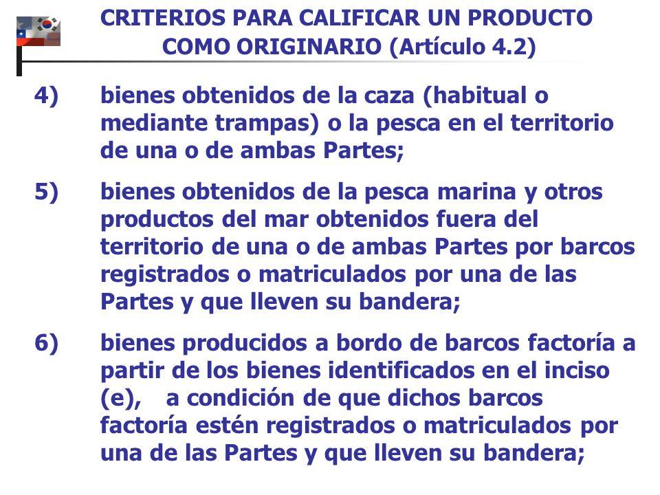 4)bienes obtenidos de la caza (habitual o mediante trampas) o la pesca en el territorio de una o de ambas Partes; 5)bienes obtenidos de la pesca marin