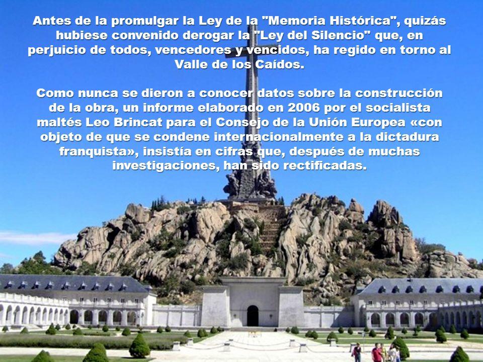 Antes de la promulgar la Ley de la Memoria Histórica , quizás hubiese convenido derogar la Ley del Silencio que, en perjuicio de todos, vencedores y vencidos, ha regido en torno al Valle de los Caídos.
