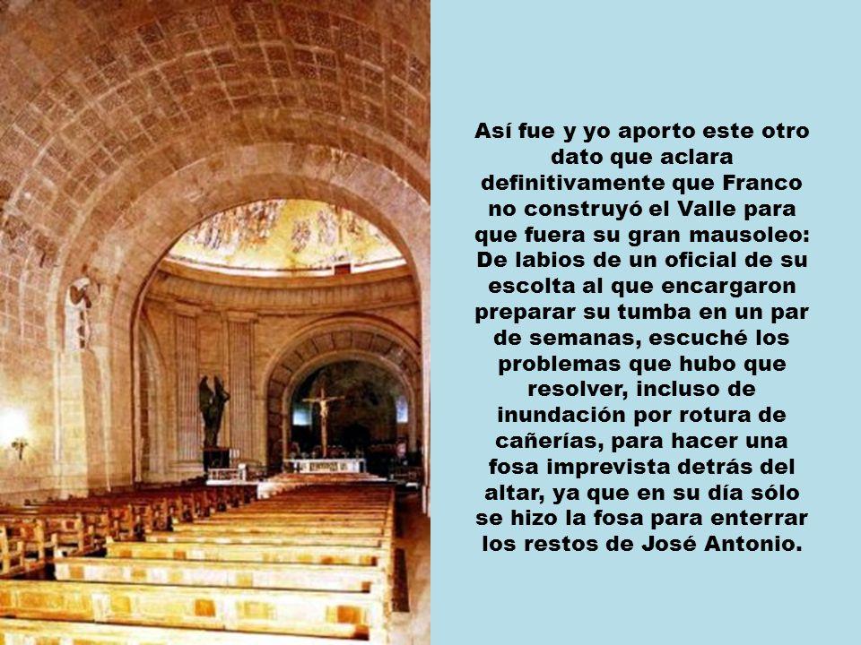 Hace poco, la periodista Victoria Prego ha publicado algún dato más que confirma esta realidad: «En los últimos días de la enfermedad del general, Arias Navarro preguntó a su hija Carmen si se le iba a enterrar en el Valle y la respuesta fue No ».