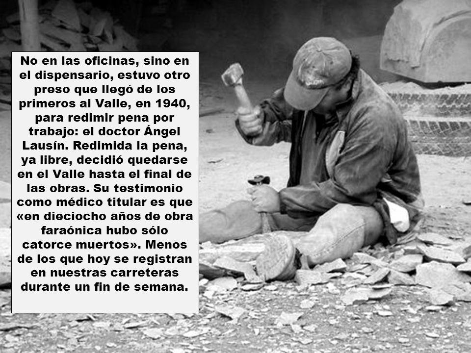 No en las oficinas, sino en el dispensario, estuvo otro preso que llegó de los primeros al Valle, en 1940, para redimir pena por trabajo: el doctor Ángel Lausín.