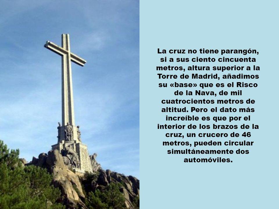 La cruz no tiene parangón, si a sus ciento cincuenta metros, altura superior a la Torre de Madrid, añadimos su «base» que es el Risco de la Nava, de mil cuatrocientos metros de altitud.