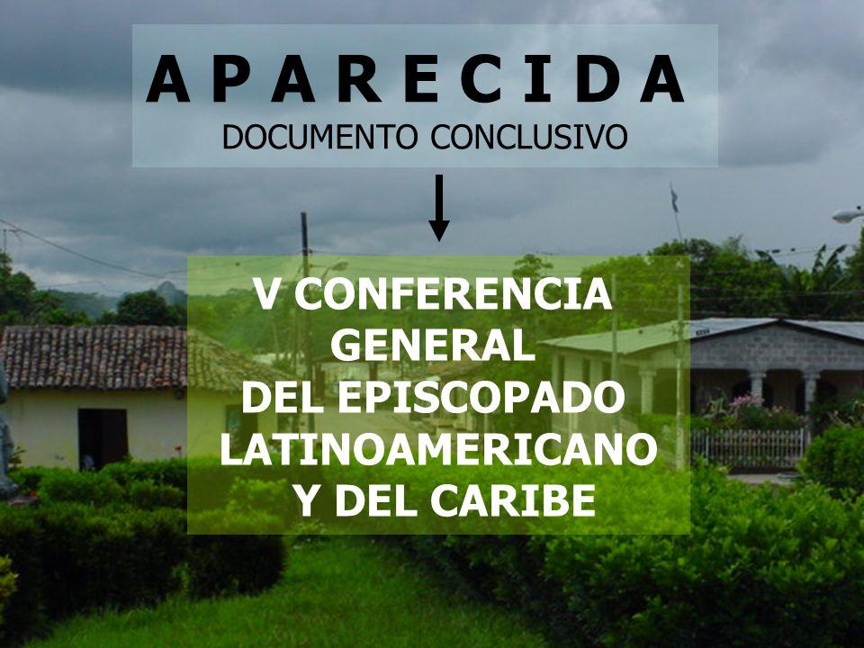 A P A R E C I D A DOCUMENTO CONCLUSIVO V CONFERENCIA GENERAL DEL EPISCOPADO LATINOAMERICANO Y DEL CARIBE
