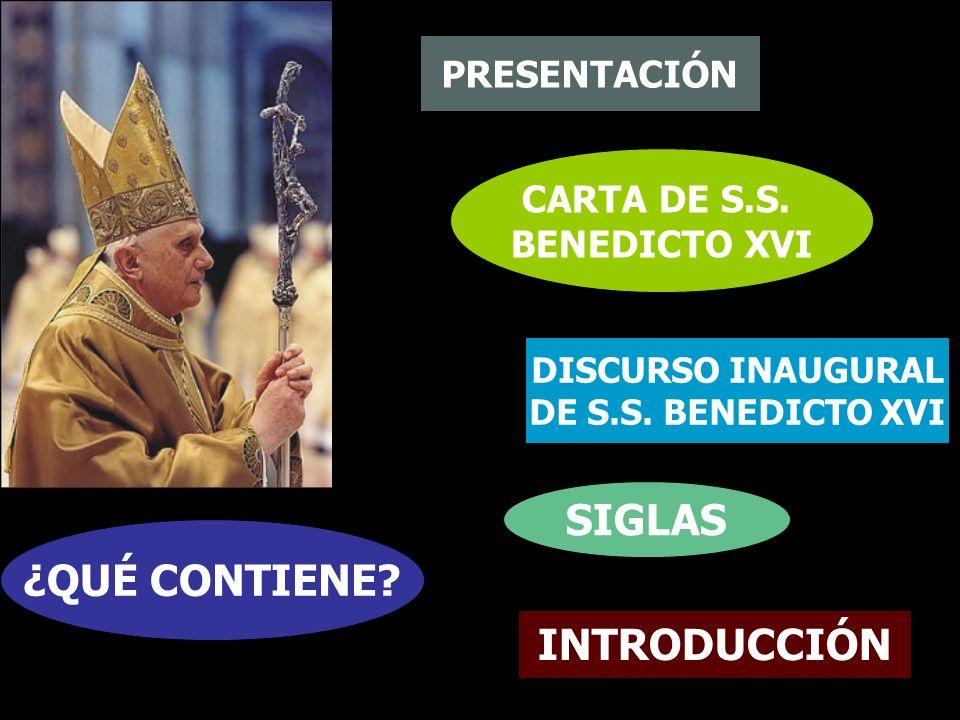 ¿QUÉ CONTIENE? PRESENTACIÓN CARTA DE S.S. BENEDICTO XVI DISCURSO INAUGURAL DE S.S. BENEDICTO XVI SIGLAS INTRODUCCIÓN