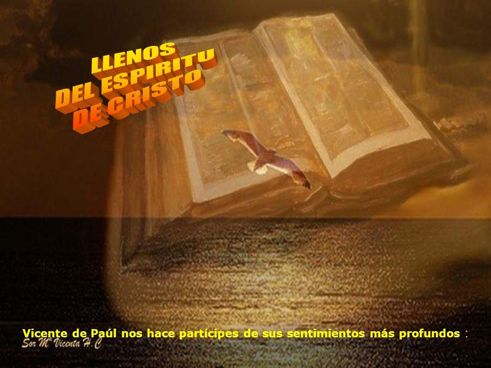 Para él,era urgente revestirse del espíritu de Jesucristo evangelizador, para continuar su obra de salvación por el amor.